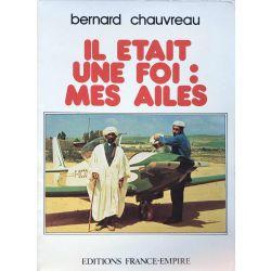 Il était une foi, mes ailes  avec un envoi de l'auteur B. Chauvreau