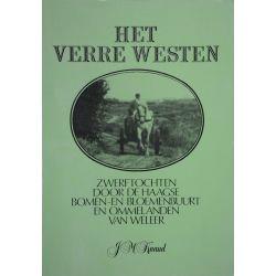 Het verre westen, Zwerftochten door de Haagse bomen- en bloemenbuurt en ommelanden van weleer, J.M. Knaud