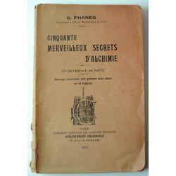 Phaneg, Cinquante merveilleux secrets d'alchimie, preface Papus,E.O.