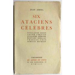 Amiel, Six Ataciens célèbres.
