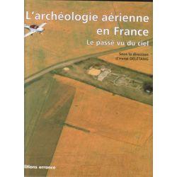 L'ARCHEOLOGIE AERIENNE EN FRANCE. Le passé vu du ciel