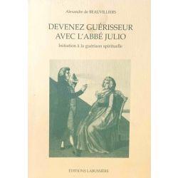Beauvilliers, Devenez Guérisseur avec l'Abbé Julio.