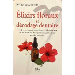 Elixirs floraux et décodage dentaire, Beyer.