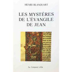 Les Mystères de l'Evangile de Jean, Henri Blanquart.
