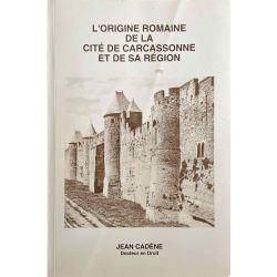 Origine Romaine de Carcassonne , Cadène.