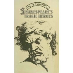 Campbell, Shakespeare's tragic Heroes.