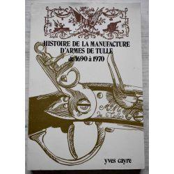 Histoire de la Manufacture d'armes de Tulle : De 1690 à 1970