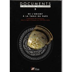 De l'Orient à la table du Pape : L'importation des céramiques dans la région d'Avignon au Moyen âge