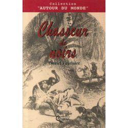 Chasseur De Noirs, Daniel Vaxelaire