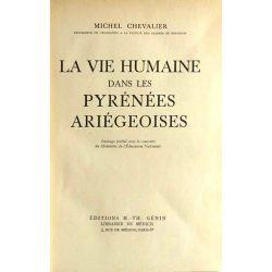 La Vie humaine dans les Pyrénées Ariegeoises, Michel Chevalier.