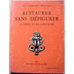 Restaurer sans défigurer à Dijon et en Côte d'or, Delavaliere .