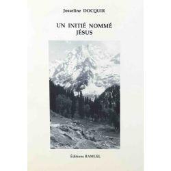 Un Initié nommé Jésus, Josseline Docquir.