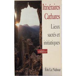 Itineraires Cathares, Lieux sacrés et initiatiques