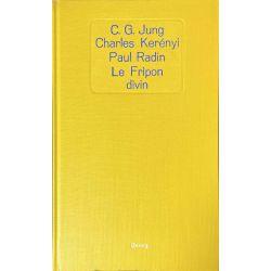 C. G. Jung, Kerényi, Radin, Le Fripon divin.