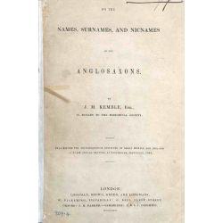Kemble, Names, Surnames, and Nicnames of the Anglosaxons, 1846.