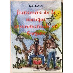 Itinéraire de la musique instrumentale en Guyane Broché – 2001