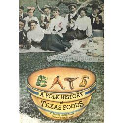 EATS, A Folk History of Texas Foods.