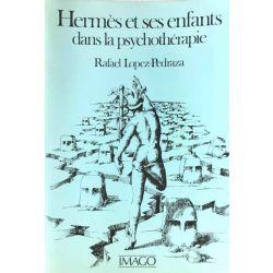 Lopez-Pedraza, Hermès et ses enfants dans la psychothérapie.