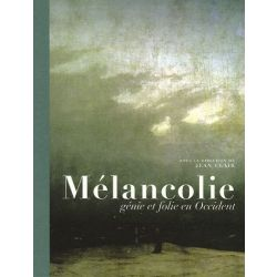 Mélancolie : Génie et folie en Occident