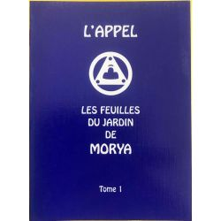 L'appel : les feuilles du jardin de Morya, tome 1