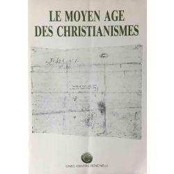 Le Moyen Age des Christianismes.