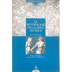 La mythologie de la Grèce antique : Vue par ses écoles des mystères