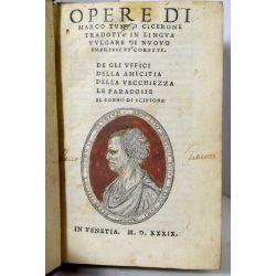 la16 1539  CICERON, Opere di Marco Tullio Cicerone tradotte in lingua vulgare