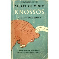 Handbook to the Palace of Minos Knossos, Pendlebury.