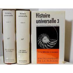 La PLEIADE 3vol. T. I - Des origines à l'Islam  - T. II - De l'Islam à la Réforme - T. III - De la Réforme à nos jours.