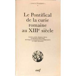 Le Pontifical de la curie romaine au XIIIe siècle.