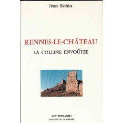Rennes le Chateau la colline envoûtée