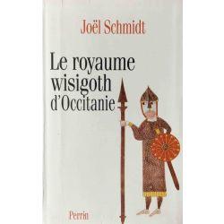 Schmidt, Le Royaume wisigoth d'Occitanie.
