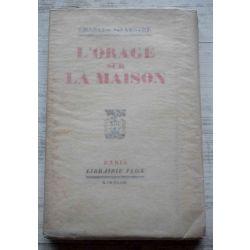 L'orage sur la maison, 1 st ed. / ed. originale . sur papier hollande Van Gelder, par Charles Silvestre