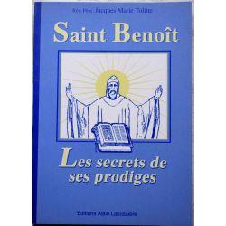 Saint Benoit, les secrets de ses prodiges, J.M.Tolitte