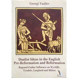 Vasilev, Dualist ideas in the English Pre-Reformation and Reformation.