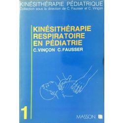 Kinésithérapie respiratoire en pédiatrie, Vinçon/Fausser.