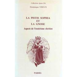 La Pistis Sophia et la Gnose, Dominique Viseux.