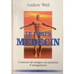 Andrew Weil, Le Corps Médecin.